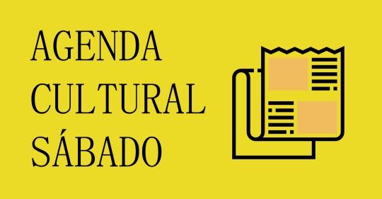 AGENDA CULTURAL SABADO